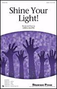 Cover icon of Shine Your Light! sheet music for choir (SATB: soprano, alto, tenor, bass) by Greg Gilpin, intermediate skill level