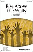 Cover icon of Rise Above The Walls sheet music for choir (2-Part) by Greg Gilpin, intermediate duet