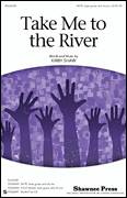 Cover icon of Take Me To The River sheet music for choir (SATB: soprano, alto, tenor, bass) by Kirby Shaw and Miscellaneous, intermediate