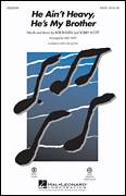 Cover icon of He Ain't Heavy, He's My Brother sheet music for choir (SATB) by Bob Russell, Mac Huff and The Hollies, intermediate