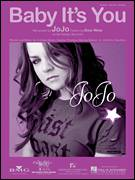 Cover icon of Baby It's You sheet music for voice, piano or guitar by JoJo featuring Bow Wow, Bow Wow, JoJo, Antonio Dixon, Damon Thomas, Eric Dawkins and Harvey Mason, Jr., intermediate skill level