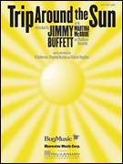 Cover icon of Trip Around The Sun sheet music for voice, piano or guitar by Jimmy Buffett with Martina McBride, Jimmy Buffett, Martina McBride, Sharon Vaughn and Stephen Bruton