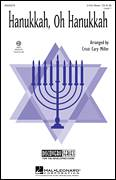 Cover icon of Hanukkah, Oh Hanukkah sheet music for choir (2-Part) by Cristi Cary Miller, intermediate duet