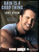 Cover icon of Rain Is A Good Thing sheet music for voice, piano or guitar by Luke Bryan and Dallas Davidson, intermediate skill level