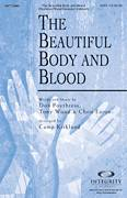 Cover icon of The Beautiful Body And Blood sheet music for choir (SATB: soprano, alto, tenor, bass) by Tony Wood, Chris Eaton, Don Poythress and Camp Kirkland, intermediate