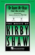 Cover icon of Up Above My Head (There's Music In The Air) sheet music for choir (SSA: soprano, alto) by Kirby Shaw and Miscellaneous, intermediate
