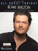 Cover icon of All About Tonight sheet music for voice, piano or guitar by Blake Shelton, Ben Hayslip, Dallas Davidson and Rhett Akins, intermediate skill level