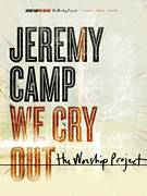 Cover icon of We Cry Out sheet music for voice, piano or guitar by Jeremy Camp and Brenton Brown, intermediate