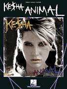 Cover icon of Animal sheet music for voice, piano or guitar by Ke$ha, Greg Kurstin, Kesha Sebert and Lukasz Gottwald, intermediate voice, piano or guitar