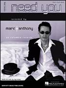 Cover icon of I Need You sheet music for voice, piano or guitar by Marc Anthony and Cory Rooney, intermediate skill level