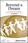 Cover icon of Beyond A Dream sheet music for choir (duets) by Jill Gallina, intermediate duet