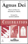 Cover icon of Agnus Dei sheet music for choir (SATB) by Michael W. Smith and Lloyd Larson, intermediate choir (SATB)
