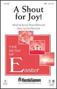 Cover icon of A Shout For Joy! sheet music for choir (SATB) by Lee Dengler and Susan Naus Dengler, intermediate choir (SATB)