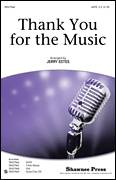 Cover icon of Thank You For The Music sheet music for choir (SATB: soprano, alto, tenor, bass) by Benny Andersson, Bjorn Ulvaeus, ABBA and Jerry Estes, intermediate