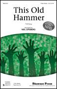 Cover icon of This Old Hammer sheet music for choir (3-Part Mixed) by Neil Ginsberg and Miscellaneous, intermediate
