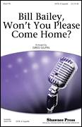 Cover icon of Bill Bailey, Won't You Please Come Home sheet music for choir (SATB: soprano, alto, tenor, bass) by Hughie Cannon and Greg Gilpin, intermediate skill level