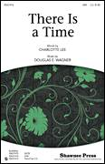 Cover icon of There Is A Time sheet music for choir (SAB: soprano, alto, bass) by Douglas E. Wagner and Charlotte Lee, intermediate skill level