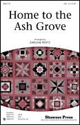 Cover icon of Home To The Ash Grove sheet music for choir (soprano voice, alto voice, choir) by Earlene Rentz, intermediate choir (soprano voice, alto voice, choir)