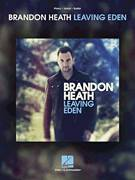 Cover icon of Leaving Eden sheet music for voice, piano or guitar by Brandon Heath and Lee Thomas Miller, intermediate