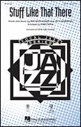Cover icon of Stuff Like That There sheet music for choir (SATB: soprano, alto, tenor, bass) by Jay Livingston, Ray Evans and Kirby Shaw, intermediate