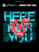 Cover icon of Here For You sheet music for voice, piano or guitar by Chris Tomlin, Passion Band, Jesse Reeves, Matt Maher, Matt Redman and Tim Wanstall, intermediate skill level