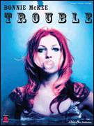 Cover icon of Trouble sheet music for voice, piano or guitar by Bonnie McKee, intermediate skill level