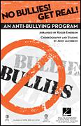 Cover icon of No Bullies! Get Real! sheet music for choir (SATB: soprano, alto, tenor, bass) by Roger Emerson and John Jacobson, intermediate