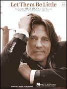 Cover icon of Let Them Be Little sheet music for voice, piano or guitar by Billy Dean, Lonestar and Richie McDonald