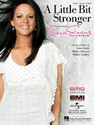 Cover icon of A Little Bit Stronger sheet music for voice, piano or guitar by Sara Evans, Country Strong (Movie), Michael Brook, Hillary Lindsey, Hillary Scott and Luke Laird, intermediate skill level
