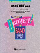 Cover icon of Born This Way (COMPLETE) sheet music for concert band by Lady GaGa, Fernando Garibay, Jeppe Laursen, Johnnie Vinson and Paul Blair