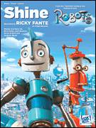 Cover icon of Shine sheet music for voice, piano or guitar by Ricky Fante, Robots (Movie), Andrew Wyatt, Josh Deutsch, Kevin Kadish and Rick Fante, intermediate skill level