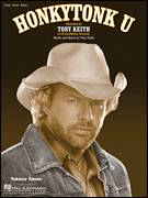 Cover icon of Honkytonk U sheet music for voice, piano or guitar by Toby Keith, intermediate