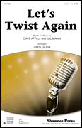 Cover icon of Let's Twist Again sheet music for choir (2-Part) by Greg Gilpin, Dave Appell, Kal Mann and Chubby Checker, intermediate duet
