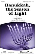 Cover icon of Hanukkah, The Season Of Light sheet music for choir (SATB: soprano, alto, tenor, bass) by Vicki Tucker Courtney and Linda Marcus, intermediate skill level