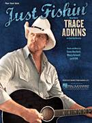 Cover icon of Just Fishin' sheet music for voice, piano or guitar by Trace Adkins and Ed Hill, intermediate