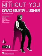 Cover icon of Without You sheet music for voice, piano or guitar by David Guetta featuring Usher, Gary Usher, David Guetta, Giorgio Tuinfort and Taio Cruz