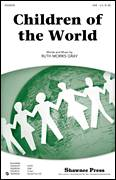 Cover icon of Children Of The World sheet music for choir (SAB: soprano, alto, bass) by Ruth Morris Gray, intermediate