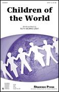 Cover icon of Children Of The World sheet music for choir (SATB: soprano, alto, tenor, bass) by Ruth Morris Gray, intermediate skill level