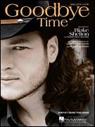 Cover icon of Goodbye Time sheet music for voice, piano or guitar by Blake Shelton and Roger Murrah, intermediate voice, piano or guitar