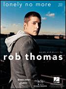 Cover icon of Lonely No More sheet music for voice, piano or guitar by Rob Thomas, intermediate