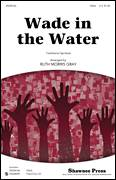 Cover icon of Wade In The Water sheet music for choir (soprano voice, alto voice, choir) by Ruth Morris Gray and Miscellaneous, intermediate choir (soprano voice, alto voice, choir)