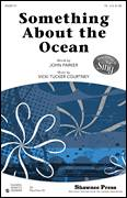 Cover icon of Something About The Ocean sheet music for choir (TB: tenor, bass) by John Parker and Vicki Tucker Courtney, intermediate skill level