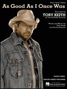 Cover icon of As Good As I Once Was sheet music for voice, piano or guitar by Toby Keith and Scotty Emerick, intermediate