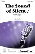 Cover icon of The Sound Of Silence sheet music for choir (SATB) by Paul Simon, Mark Hayes and Simon & Garfunkel