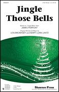 Cover icon of Jingle Those Bells sheet music for choir (3-Part Mixed) by James Pierpont, Lois Brownsey and Marti Lunn Lantz, intermediate skill level