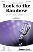Cover icon of Look To The Rainbow sheet music for choir (SATB: soprano, alto, tenor, bass) by E.Y. Harburg, Burton Lane and Mark Hayes, intermediate skill level