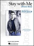 Cover icon of Stay With Me (Brass Bed) sheet music for voice, piano or guitar by Josh Gracin, Brett James and Terry McBride, intermediate voice, piano or guitar