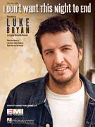 Cover icon of I Don't Want This Night To End sheet music for voice, piano or guitar by Luke Bryan, intermediate