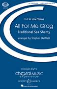 Cover icon of All For Me Grog sheet music for choir (tenor voice, bass voice, choir) by Stephen Hatfield, intermediate choir (tenor voice, bass voice, choir)