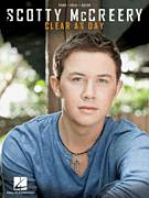 Cover icon of Clear As Day sheet music for voice, piano or guitar by Scotty McCreery, Adam Wheeler and Casey Beathard, intermediate
